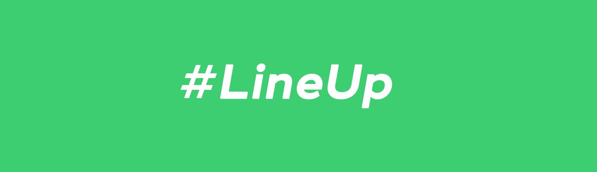 #LineUp